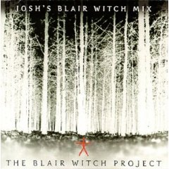 - The Blair Witch Project: Josh's Blair Witch Mix