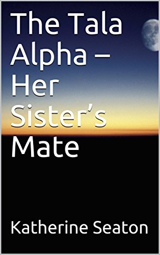 The Tala Alpha – Her Sister's Mate
