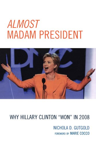 Almost Madam President: Why Hillary Clinton