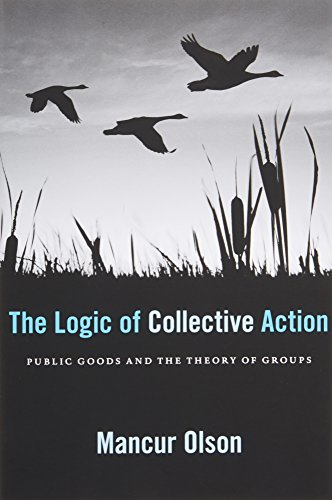 The Logic of Collective Action: Public Goods and the Theory of Groups, Second Printing with a New Preface and Appendix (Harvard Economic Studies)