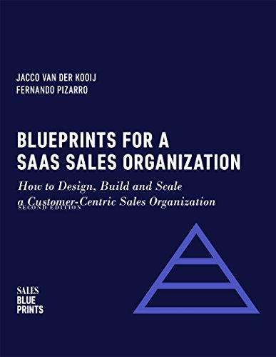 S Sales Organization: How to Design, Build and Scale  a Customer-Centric Sales Organization (Sales Blueprints Book 2) ()