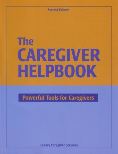 The Caregiver Helpbook, Powerful Tools for Caregivers by Marilyn Cleland, Vicki L. Schmall, Marilynn Studervant, Lesl (2006) Paperback