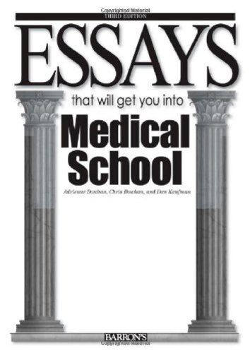 Essays That Will Get You into Medical School (Essays That Will Get You Into Series)