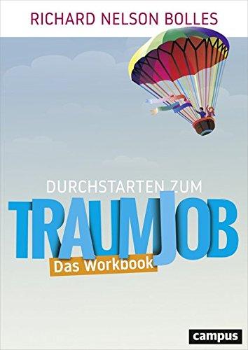 Durchstarten zum Traumjob - Das Workbook Broschiert – 5. Oktober 2017 Richard Nelson Bolles Nicole Hölsken Campus Verlag 3593507641