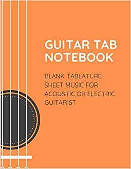GUITAR TAB NOTEBOOK BLANK TABLATURE SHEET MUSIC FOR ACOUSTIC