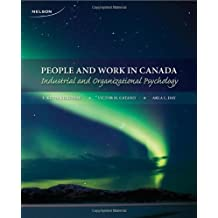 People and Work in Canada: Industrial and Organizational Psychology: Written by E. Kevin Kelloway, 2010 Edition, (1st Edition) Publisher: Nelson College Indigenous [Paperback]