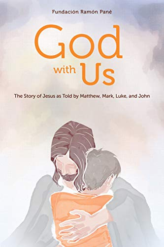 God With Us: The Story of Jesus as Told by Matthew, Mark, Luke, and John