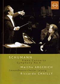 Schumann: Piano Concerto Symphony No. 4 – Martha Argerich and Riccardo Chailly