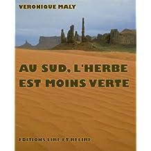 Au Sud, l'Herbe est moins verte (French Edition)