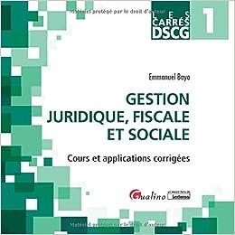 Amazon Fr Gestion Juridique Fiscale Et Sociale Dscg 1 Cours Et Applications Corrigees Bayo Emmanuel Livres