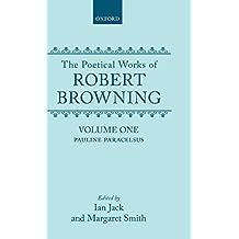 The Poetical Works of Robert Browning: Volume I. Pauline, Paracelsus