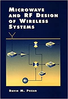 Microwave And Rf Design Of Wireless Systems David M Pozar
