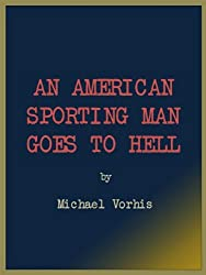 An American Sporting Man Goes To Hell