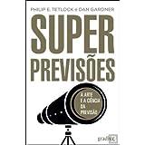 Superprevisões A arte e a ciência da previsão