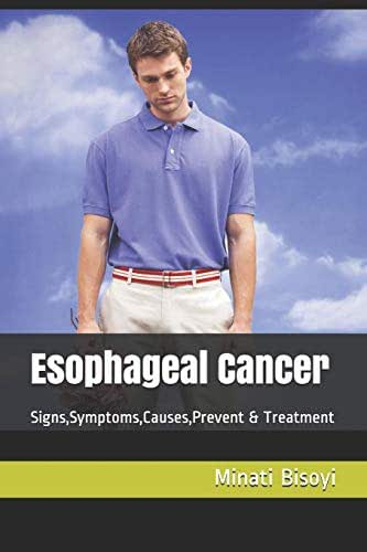 Esophageal Cancer: Signs,Symptoms,Causes,Prevent & Treatment