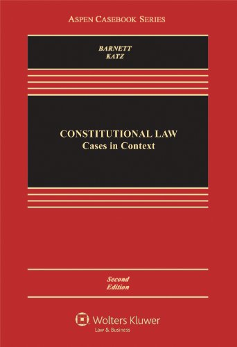 Constitutional Law: Cases in Context, Second Edition (Aspen Casebook) ()