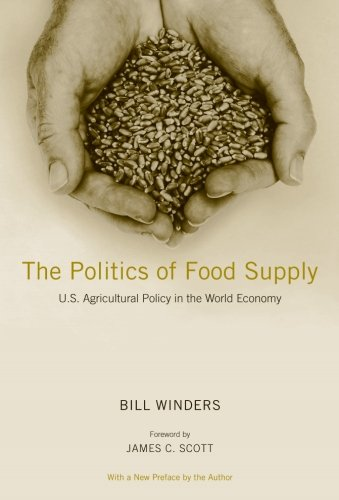 The Politics of Food Supply: U.S. Agricultural Policy in the World Economy (Yale Agrarian Studies Series) by Brand: Yale University Press