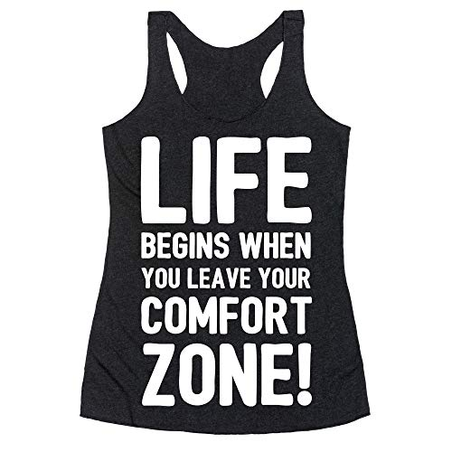 LookHUMAN Life Begins When You Leave Your Comfort Zone! XL Heathered Black Women's Racerback Tank