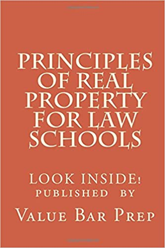Principles Of Real Property For Law Schools The Guided Tour Of