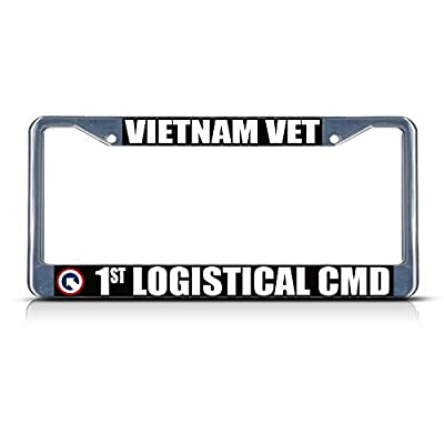 Vietnam Vet 1ST LOGISTICAL CMD Army Metal License Plate Frame Tag Border Perfect for Men Women Car garadge Decor