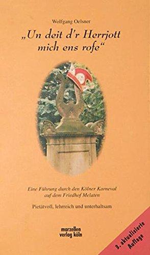 'Un deit d'r Herrjott mich ens rofe'. (Edition narrengilde, Bd.1).