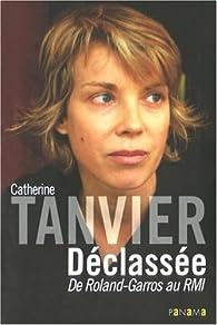 Déclassée : De Roland-Garros au RMI par Catherine Tanvier