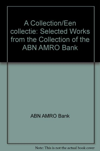 a-collection-een-collectie-selected-works-from-the-collection-of-the-abn-amro-bank