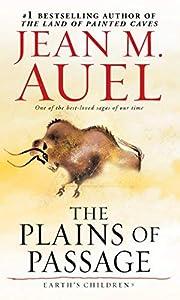 The Plains of Passage by Jean M. Auel…