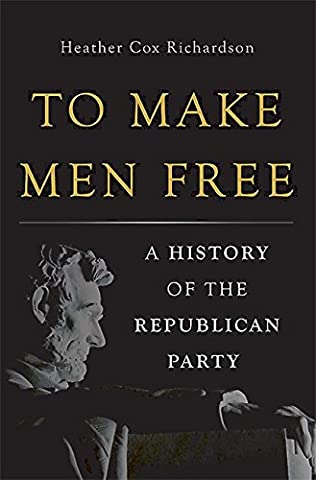 To Make Men Free: A History of the Republican Party (Free Make Y)