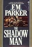 Shadow Man, F. M. Parker, 0451163869