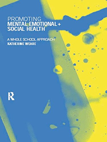 Promoting Mental, Emotional And Social Health: A Whole School Approach
