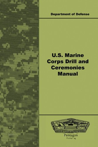 U.S. Marine Corps Drill and Ceremonies Manual (Manual Drill Marine)