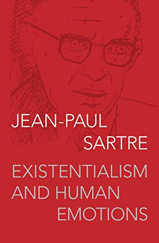 an analysis of sartres philosophical piece existentialism and human emotions Philosophy 102: introduction to philosophical inquiry sartre, existential ethics 1 explain what existence precedes essence means.