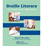 img - for [(Braille Literacy: A Functional Approach)] [Author: Diane P Wormsley] published on (January, 2004) book / textbook / text book