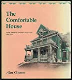 The Comfortable House : North American Suburban Architecture, 1890-1930, Gowans, Alan, 0262070952
