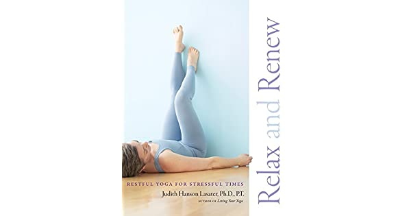 Amazon.com: Relax and Renew: Restful Yoga for Stressful ...