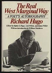 Hugo: Real West Marginal Way - A Poet'S Autobiography