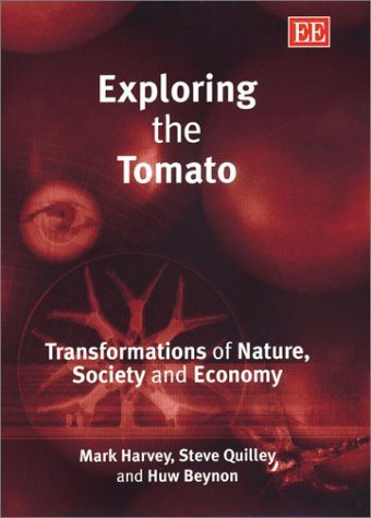 Exploring the Tomato: Transformations of Nature, Society and Economy by Mark Harvey