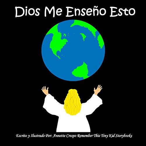 Dios Me Enseño Esto (Spanish Edition): Remember This Tiny ...