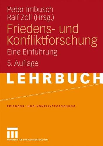 Friedens- und Konfliktforschung: Eine Einführung (German Edition), 5. Auflage