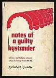 Notes of a Guilty Bystander, Robert Sylvester, 0136249329
