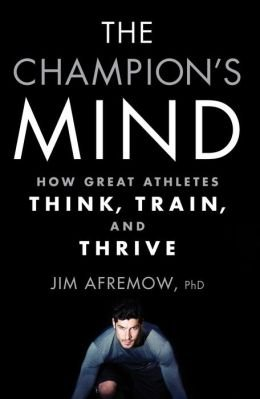 How Great Athletes Think, Train, and Thrive The Champion's Mind (Paperback) - Common PDF