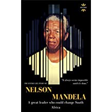NELSON ROLIHLAHLA MANDELA: Madiba. A great leader who could change South Africa (GREAT BIOGRAPHIES Book 1)