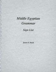 Middle Egyptian Grammar: Sign List (SSEA Publication)