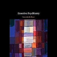 Enactive Psychiatry (English Edition)