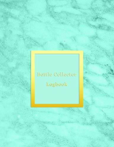 Bottle Collector Logbook: Old glass bottle collection inventory list or record keeping and tracking of old bottles | Journal book for historical, ... collectables | Aqua, blue marble cover design