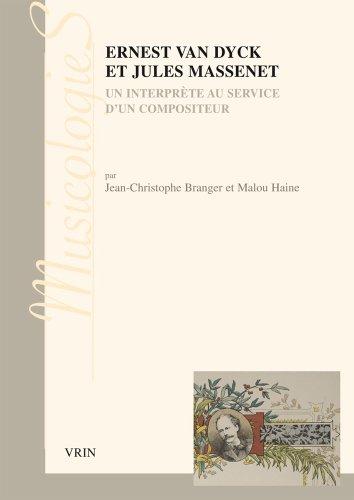 Ernest Van Dyck et Jules Massenet: Un interprète au service d'un compositeur (Musicologies) (French Edition) by Vrin