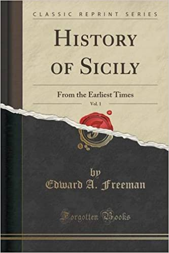 History of Sicily, Vol. 1: From the Earliest Times (Classic Reprint)