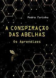 A Conspiração das Abelhas: Os Aprendizes