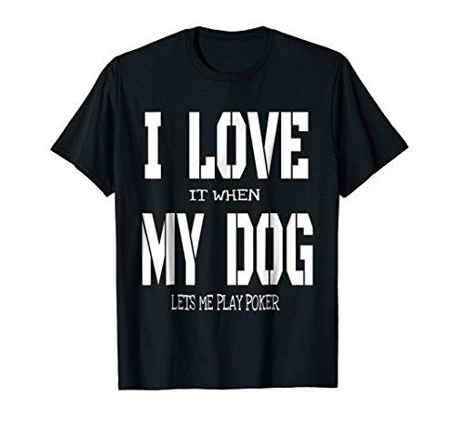 Dog Play Poker (Poker Player T-shirt Funny Dog Lets Me Play Poker Shirt)